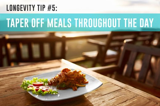 5. Taper Off Meals Throughout the Day