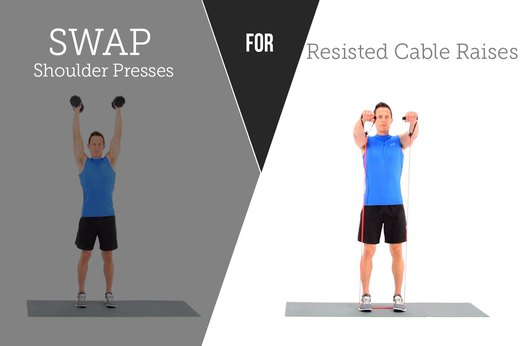 7. SWAP OUT: Dumbbell Shoulder Presses FOR: Resisted Cable Raises