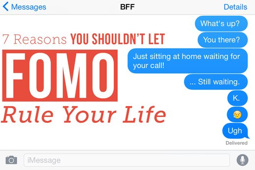 7 Reasons to Say NO to FOMO