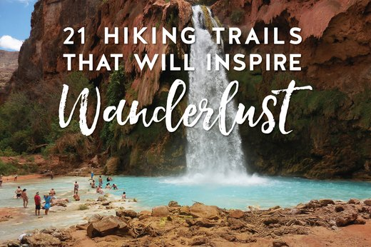 21 Hiking Trails That Will Inspire Wanderlust