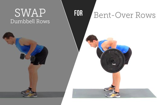 2. SWAP OUT: Dumbbell Rows FOR: Bent-Over Rows