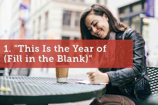 "1. ""This Is the Year of (Fill in the Blank)"""