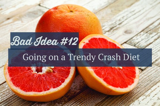 12. Going on a Trendy Crash Diet
