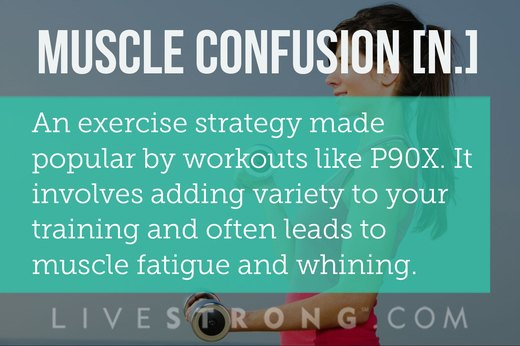 7. Muscle Confusion