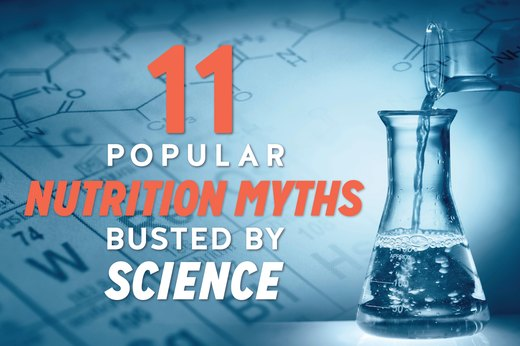 11 Popular Nutrition Myths Busted By Science