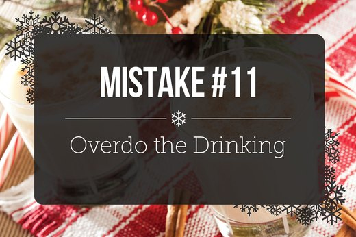 11. Overdo the Drinking
