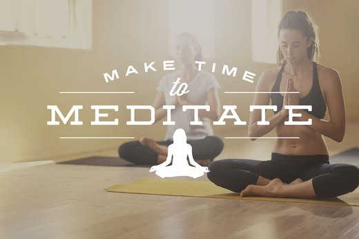4. Make Time to Meditate