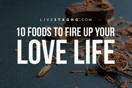 10 Foods to Fire Up Your Love Life