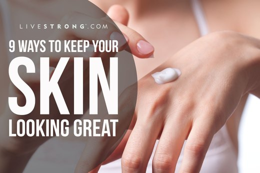 9 Ways to Keep Your Skin Looking Great