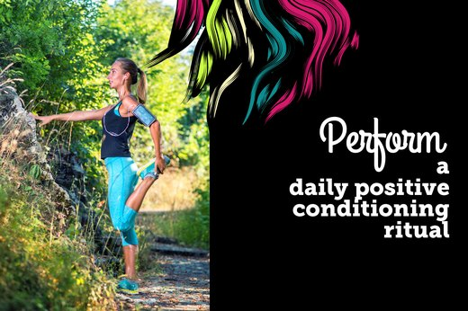 15. Perform a Daily Positive Conditioning Ritual