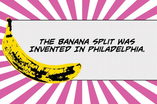 9. The Banana Split Was Invented in 1904 in Pennsylvania