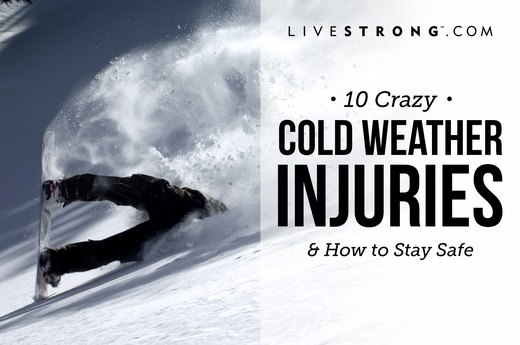 10 Crazy Cold Weather Injuries and How to Stay Safe