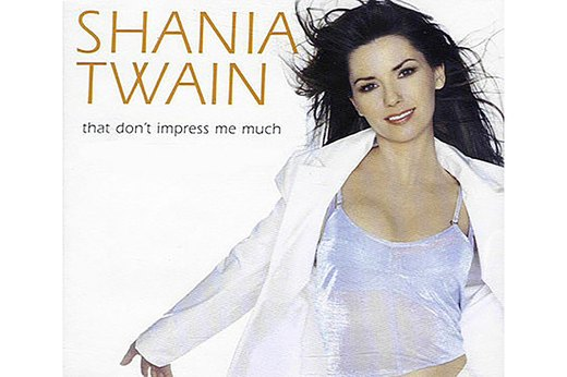 "16. ""That Don't Impress Me Much"" by Shania Twain"