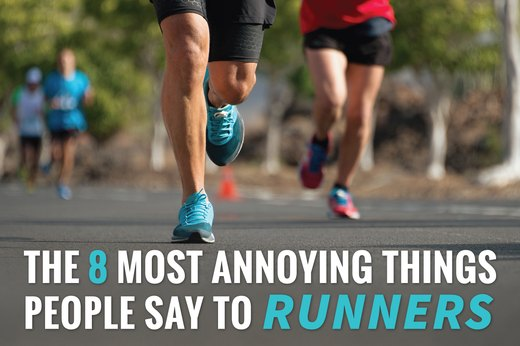 The 8 Most Annoying Things People Say to Runners