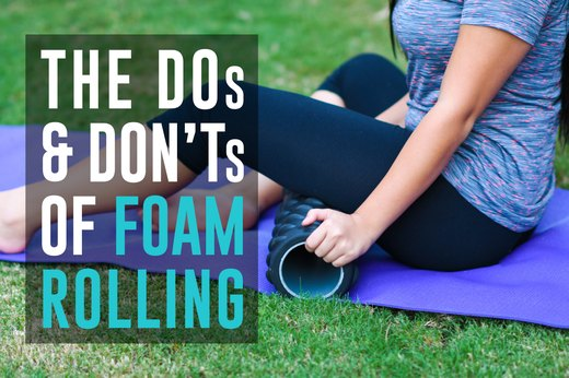 The DOs and DON'Ts of Foam Rolling