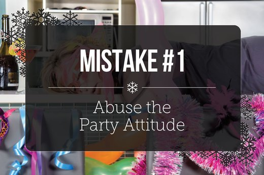 1. Abuse the Party Attitude