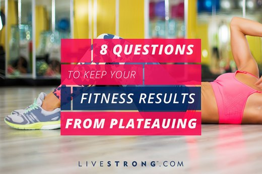 ac656388 48b2 462c bd05 203663735513 - 8 Questions to Keep Your Fitness Results from Plateauing