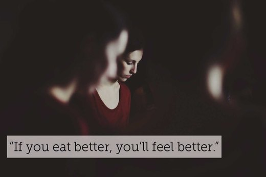 "9. ""If you pray/sleep/eat better, you'll feel better."""