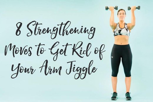 8 Strengthening Moves to Get Rid of Your Arm Jiggle