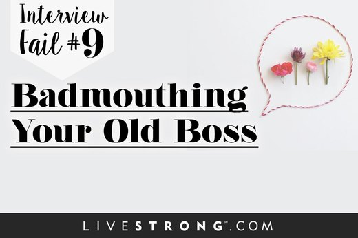 9. Bad-Mouth Your Former Job