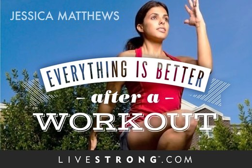"""Everything is better after a workout."""