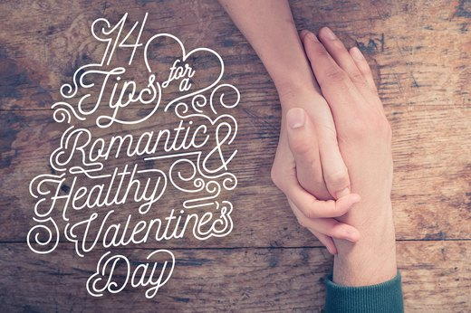 14 Tips for a Romantic and Healthy Valentine's Day