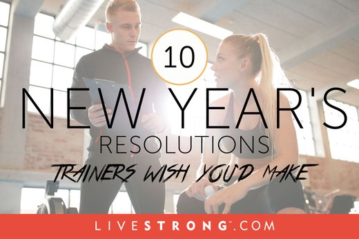 10 New Year's Resolutions Trainers Wish You'd Make