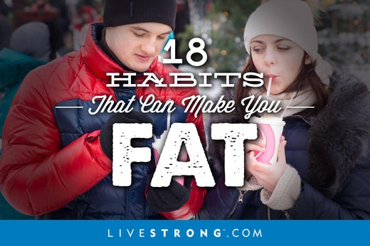 18 Habits That Can Make You Fat
