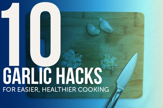 10 Incredible Garlic Hacks