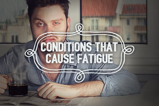 6. Conditions That Cause Fatigue