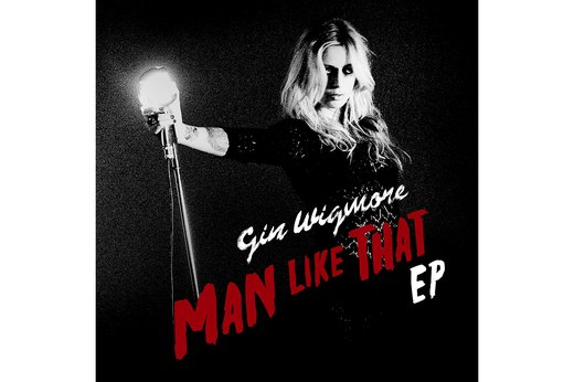 "23. ""Man Like That"" by Gin Wigmore"