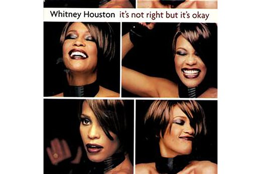 "13. ""It's Not Right, But it's Okay"" by Whitney Houston"