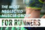 The Most Neglected Muscle Group for Runners