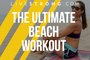The Ultimate Body-Weight Beach Workout