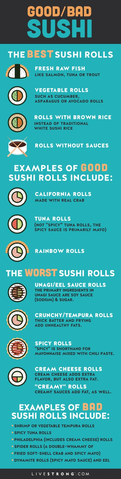 Il pesce crudo fresco come il sushi di salmone è una buona scelta.