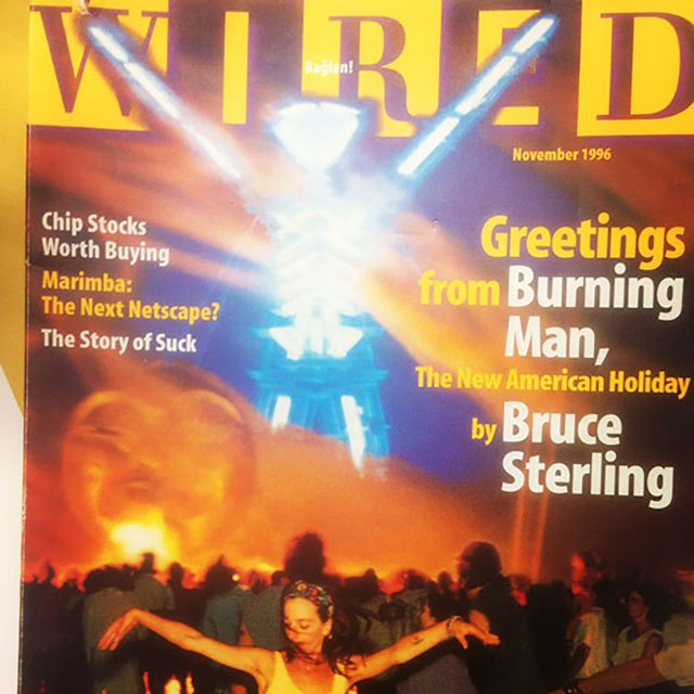 "WIRED magazine from November 1996 featured Burning Man as the cover story and dubbed it ""The New American Holiday"" – The issue also showcased headlines referencing Netscape and Suck.com."