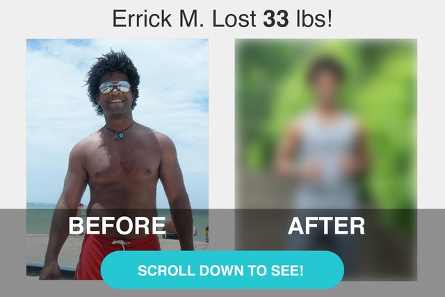 Errick lost 33 pounds!