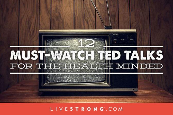 12 Must-Watch TED Talks for the Health Minded