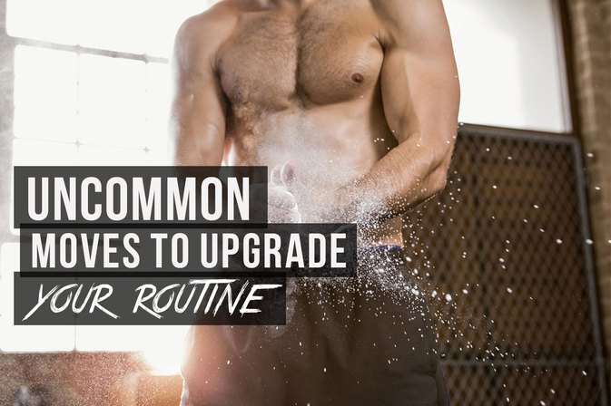 8 Uncommon Moves to Upgrade Your Training Routine