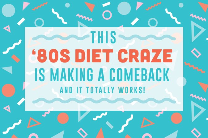 This '80s Diet Craze Is Making a Comeback — And It Totally Works!