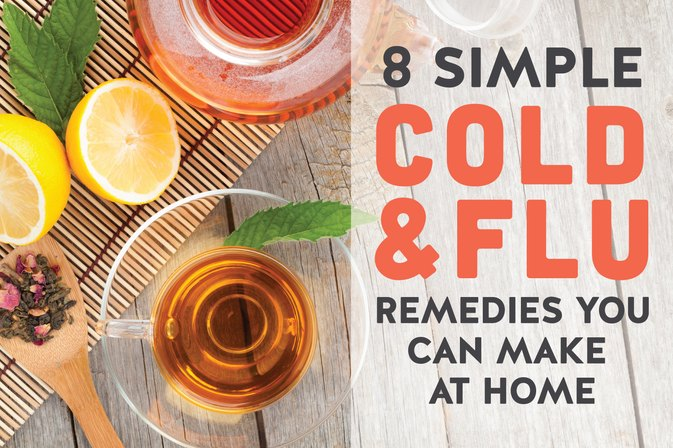 8 Simple Cold and Flu Remedies You Can Make at Home