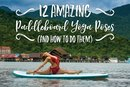 12 Amazing Paddleboard Yoga Poses (and How to Do Them)