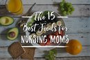 The 15 Best Foods for Nursing Moms