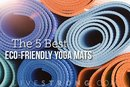 The 5 Best Eco-Friendly Yoga Mats