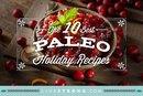 The 10 Best Paleo Holiday Recipes
