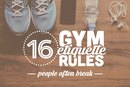 16 Gym Etiquette Rules That People Often Break