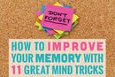 How to Improve Your Memory With 11 Great Mind Tricks