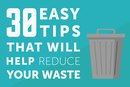 30 Easy Tips That Will Help Reduce Your Waste