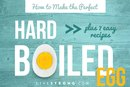 How to Make the Perfect Hard-Boiled Egg - Plus 7 Easy Recipes