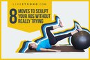8 Moves to Sculpt Your Abs Without Really Trying